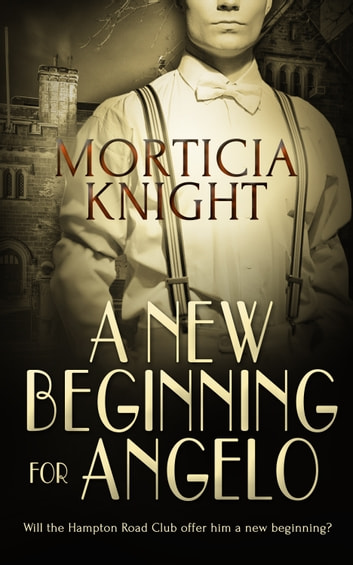 A New Beginning For Angelo Ebook By Morticia Knight 9781786516794