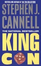King Con - A Novel ebook by Stephen J Cannell