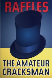 The Amateur Cracksman ebook by Ernest William Hornung