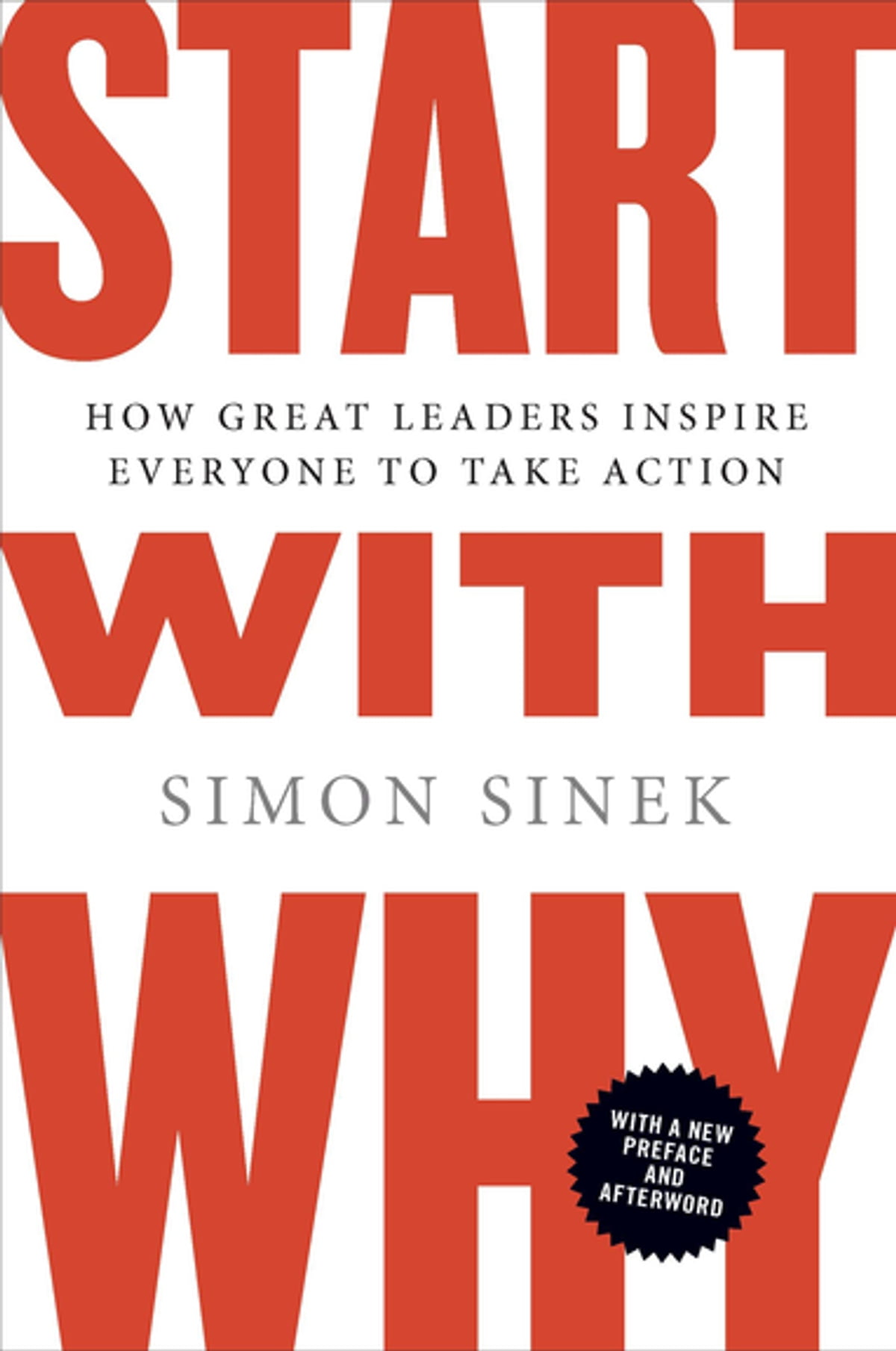 Start With Why  How Great Leaders Inspire Everyone To Take Action Ebook By  Simon Sinek