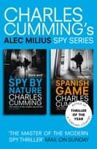 Alec Milius Spy Series Books 1 and 2: A Spy By Nature, The Spanish Game ebook by Charles Cumming