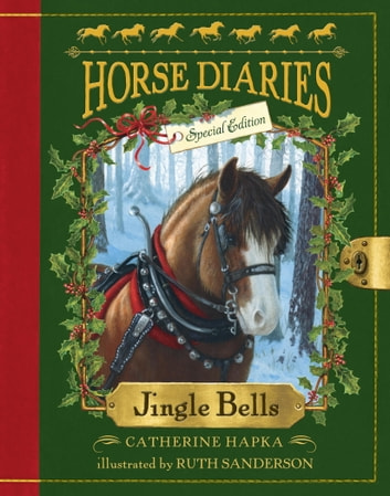 Horse Diaries #11: Jingle Bells (Horse Diaries Special Edition) ebook by Catherine Hapka