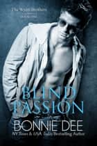 Blind Passion ebook by Bonnie Dee