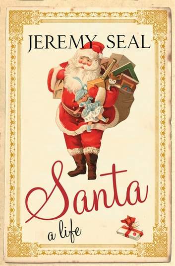 Santa - A life ebook by Jeremy Seal