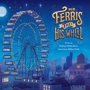 Mr. Ferris and His Wheel ebook by Kathryn Gibbs Davis, Gilbert Ford