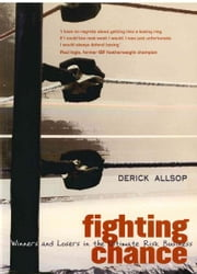 Fighting Chance - Winners and Losers in the Ultimate Risk Business ebook by Derrick Allsop