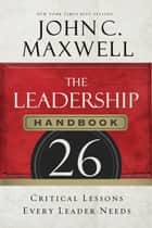 The Leadership Handbook ebook by John C. Maxwell