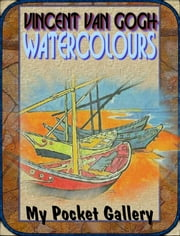 Vincent van Gogh 72 Watercolors ebook by Daniel Coenn