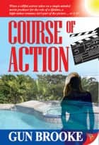 Course of Action eBook by Gun Brooke