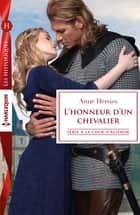 L'honneur d'un chevalier - Série A la cour d'Alienor ebook by Anne Herries