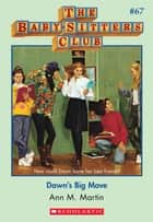 The Baby-Sitters Club #67: Dawn's Big Move ebook by Ann M. Martin