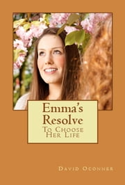Emma's Resolve ebook by David Oconner