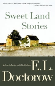 Sweet Land Stories ebook by E.L. Doctorow
