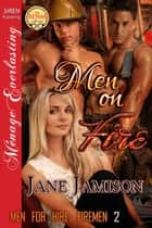 Men on Fire ebook by Jane Jamison