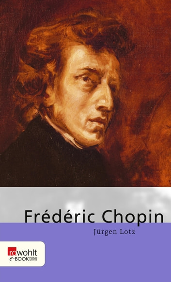 Frédéric Chopin ebook by Jürgen Lotz