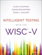 Intelligent Testing with the WISC-V ebook by Alan S. Kaufman,Susan Engi Raiford,Diane L. Coalson