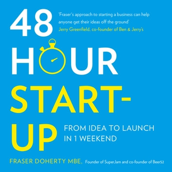 48-Hour Start-up: From idea to launch in 1 weekend audiobook by Fraser Doherty MBE