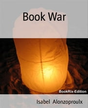 Book War ebook by Isabel Alonzoproulx
