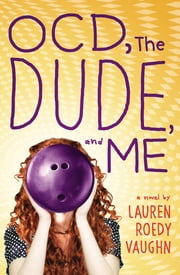 OCD, The Dude, and Me ebook by Lauren Roedy Vaughn