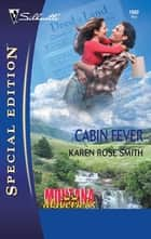 Cabin Fever ebook by Karen Rose Smith