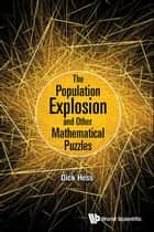 The Population Explosion and Other Mathematical Puzzles ebook by Dick Hess