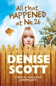 All That Happened At Number 26 ebook by Denise Scott