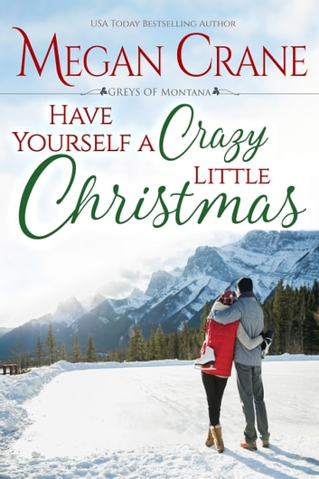Have Yourself a Crazy Little Christmas ebook by Megan Crane