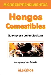 Hongos comestibles EBOOK ebook by José Luis Barbado