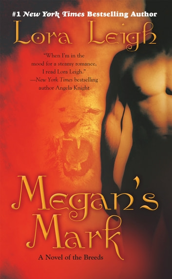 Megan's Mark - A Novel of the Breeds ebook by Lora Leigh