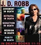 J.D. Robb THE IN DEATH COLLECTION Books 11-15 ebook door J. D. Robb,Nora Roberts