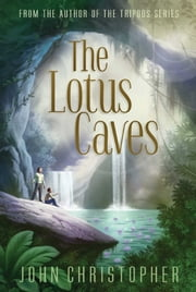 The Lotus Caves ebook by John Christopher