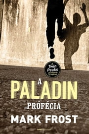 A Paladin prófécia ebook by Mark Frost