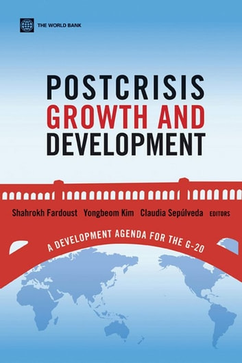 Postcrisis Growth And Development: A Development Agenda For The G-20 ebook by Fardoust Shahrokh; Kim Yongbeom; Sepúlveda Claudia Paz
