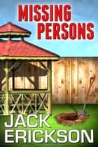 Missing Persons ebook by Jack Erickson