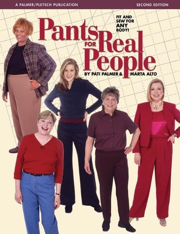 Pants for Real People - Fit and Sew for Any Body ebook by Marta Alto,Pati Palmer