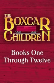 The Boxcar Children Mysteries Box Set - Books One Through Twelve ebook by Kobo.Web.Store.Products.Fields.ContributorFieldViewModel
