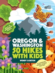 50 Hikes with Kids - Oregon and Washington ebook by Wendy Gorton