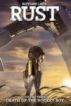 Rust Vol. 3 ebook by Royden Lepp
