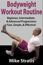 Bodyweight Workout Routine ebook by