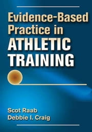 Evidence-Based Practice in Athletic Training ebook by Scot Raab