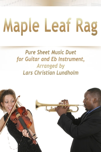 Maple Leaf Rag Pure Sheet Music Duet for Guitar and Eb Instrument, Arranged by Lars Christian Lundholm ebook by Pure Sheet Music