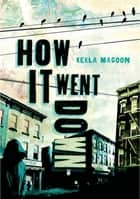 How It Went Down ebook by Kekla Magoon
