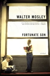 Fortunate Son - A Novel ebook by Walter Mosley