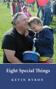 Eight Special Things ebook by Kevin Byron
