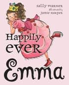 Happily Ever Emma ebook by Sally Warner, Jamie Harper