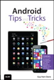 Android Tips and Tricks ebook by Guy Hart-Davis