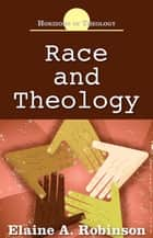 Race and Theology ebook by Elaine A. Robinson