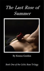 The Last Rose of Summer ebook by Kenna Gordon