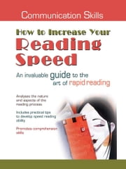 Communication Skills: How to Increase Your Reading Speed ebook by Pramila Ahuja  &  G.C Ahuja