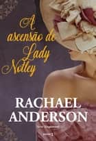 A ascensão de Lady Notley ebook by Rachael Anderson, S. T. Silveira